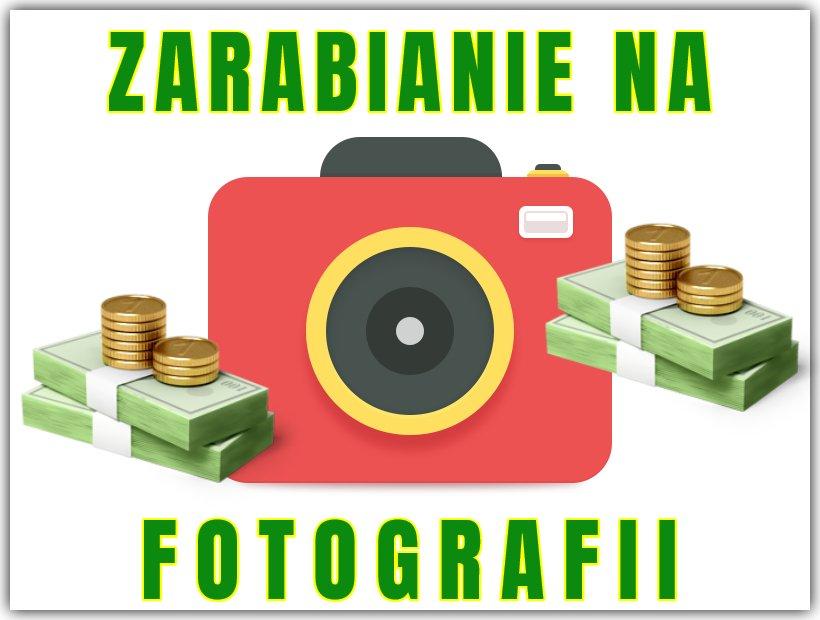 Zarabianie na fotografii